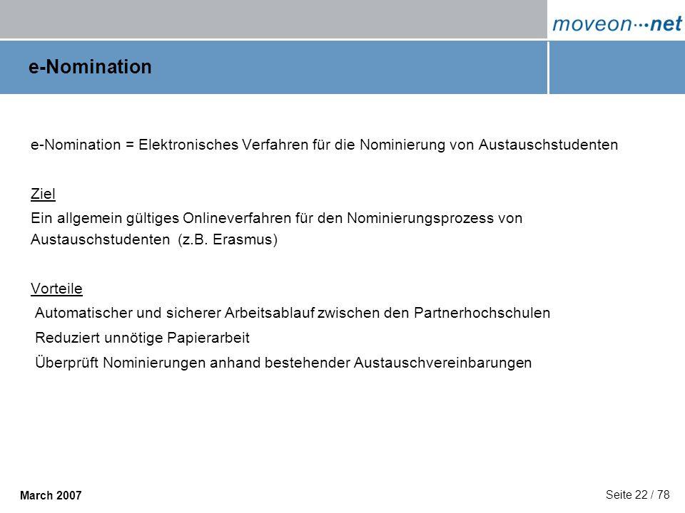 e-Nominatione-Nomination = Elektronisches Verfahren für die Nominierung von Austauschstudenten. Ziel.