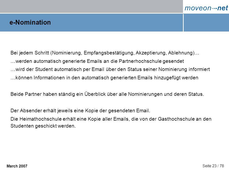 e-NominationBei jedem Schritt (Nominierung, Empfangsbestätigung, Akzeptierung, Ablehnung)…