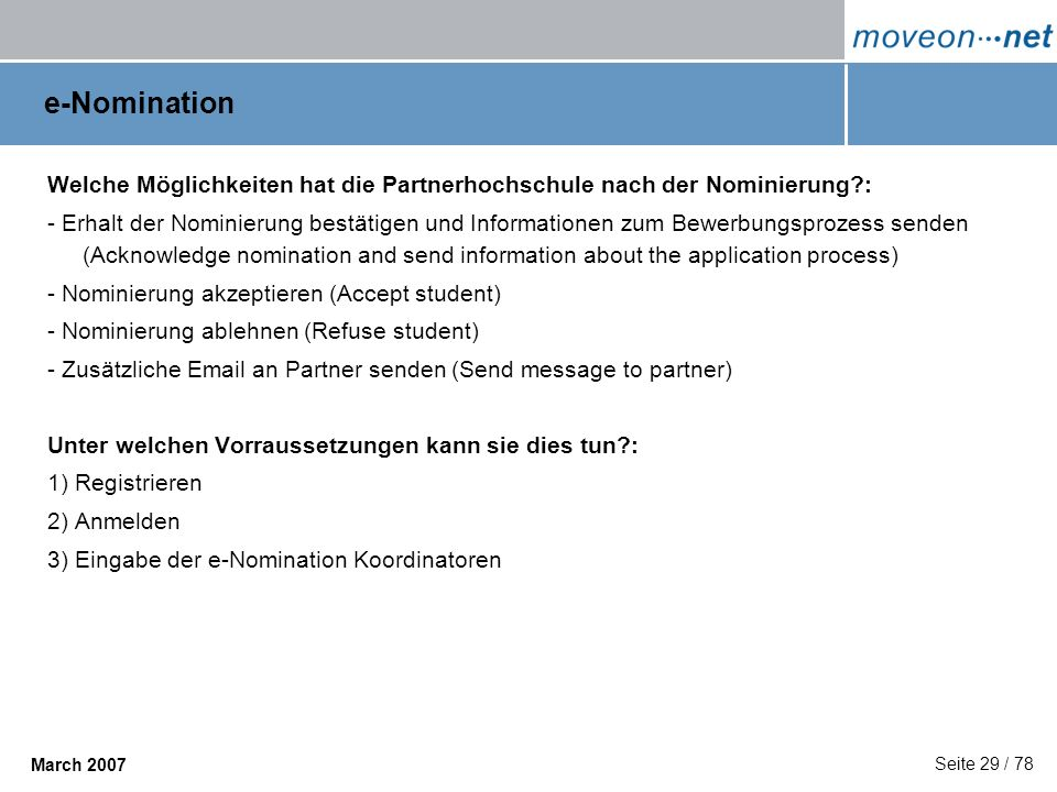 e-Nomination Welche Möglichkeiten hat die Partnerhochschule nach der Nominierung :