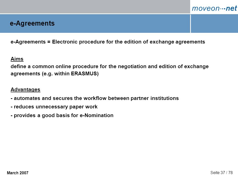 e-Agreementse-Agreements = Electronic procedure for the edition of exchange agreements. Aims.