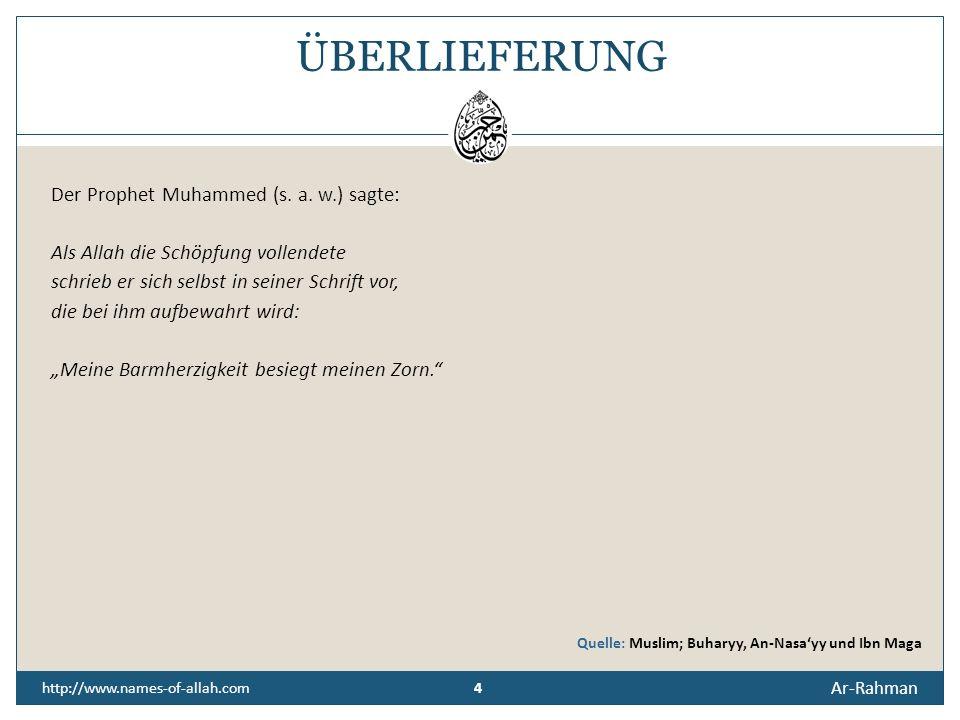 ÜBERLIEFERUNG Der Prophet Muhammed (s. a. w.) sagte: