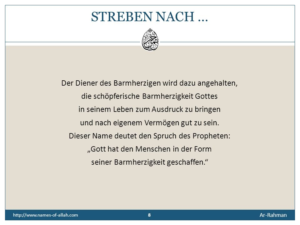 STREBEN NACH … Der Diener des Barmherzigen wird dazu angehalten,