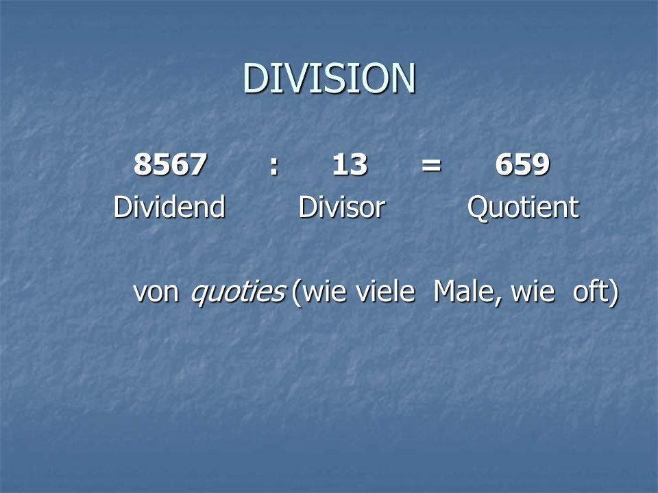 DIVISION 8567 : 13 = 659 Dividend Divisor Quotient