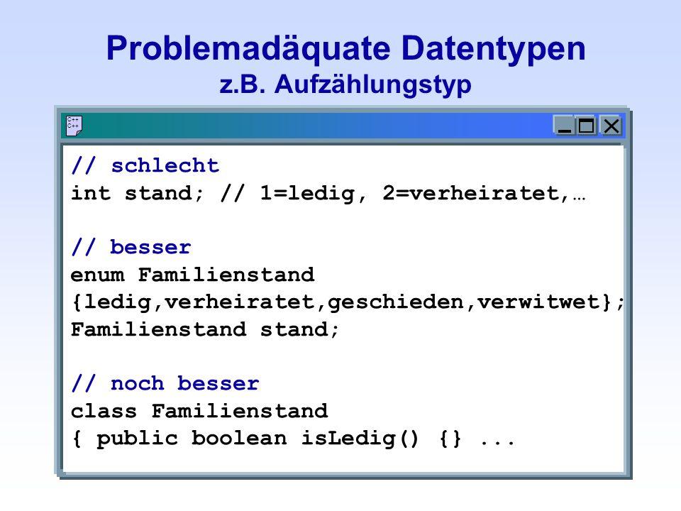 Problemadäquate Datentypen z.B. Aufzählungstyp