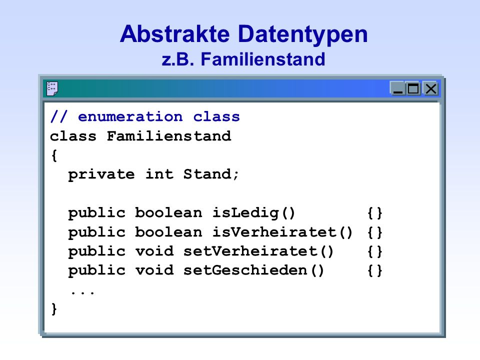Abstrakte Datentypen z.B. Familienstand