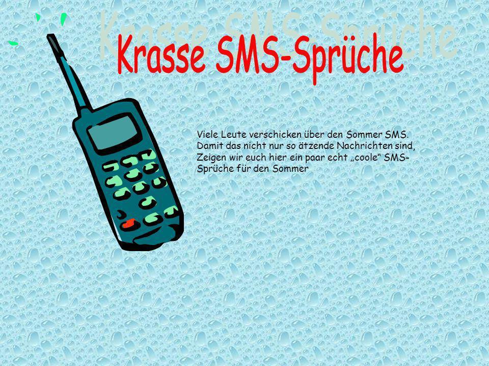 Krasse SMS-Sprüche Viele Leute verschicken über den Sommer SMS.