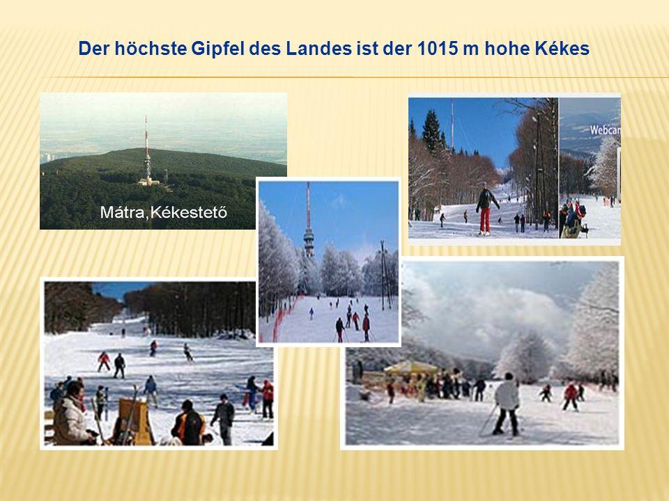 Der höchste Gipfel des Landes ist der 1015 m hohe Kékes