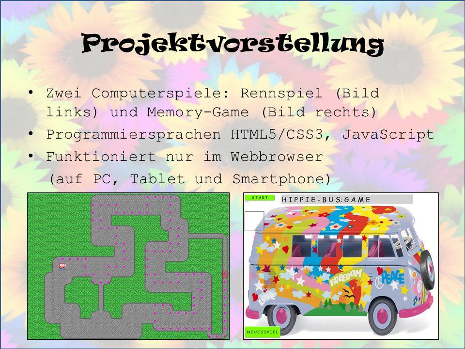 Projektvorstellung Zwei Computerspiele: Rennspiel (Bild links) und Memory-Game (Bild rechts) Programmiersprachen HTML5/CSS3, JavaScript.