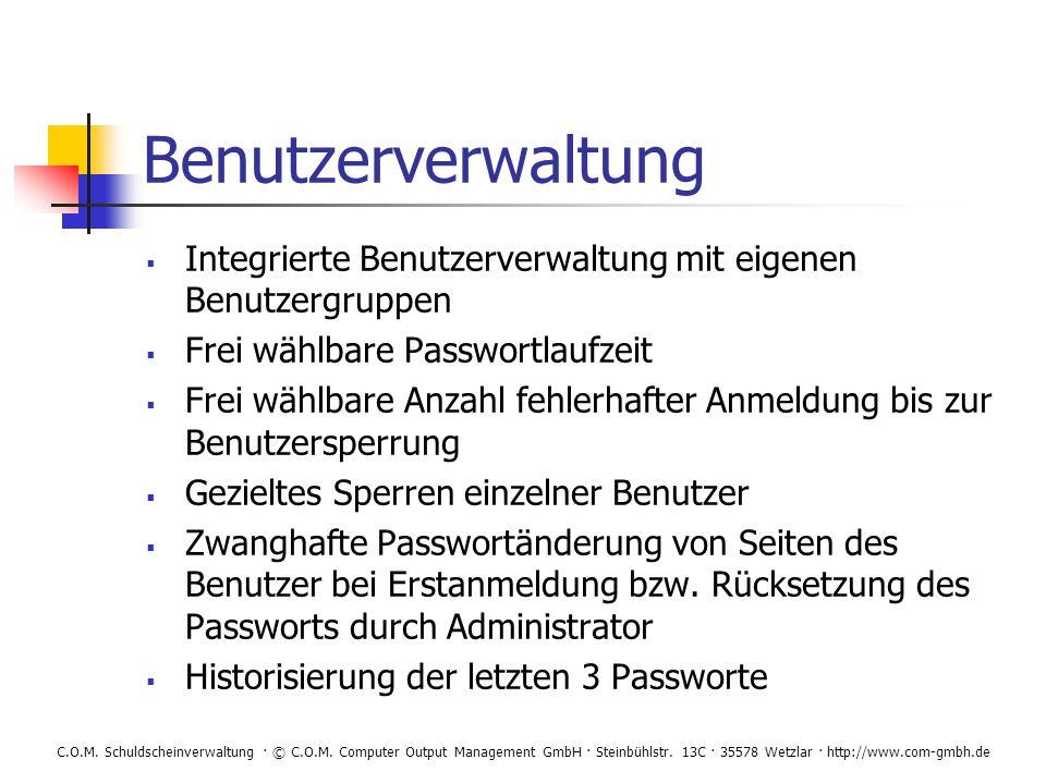 Benutzerverwaltung Integrierte Benutzerverwaltung mit eigenen Benutzergruppen. Frei wählbare Passwortlaufzeit.