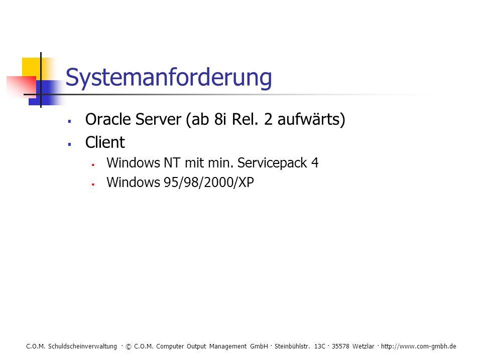 Systemanforderung Oracle Server (ab 8i Rel. 2 aufwärts) Client