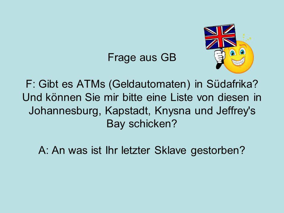 Frage aus GB F: Gibt es ATMs (Geldautomaten) in Südafrika