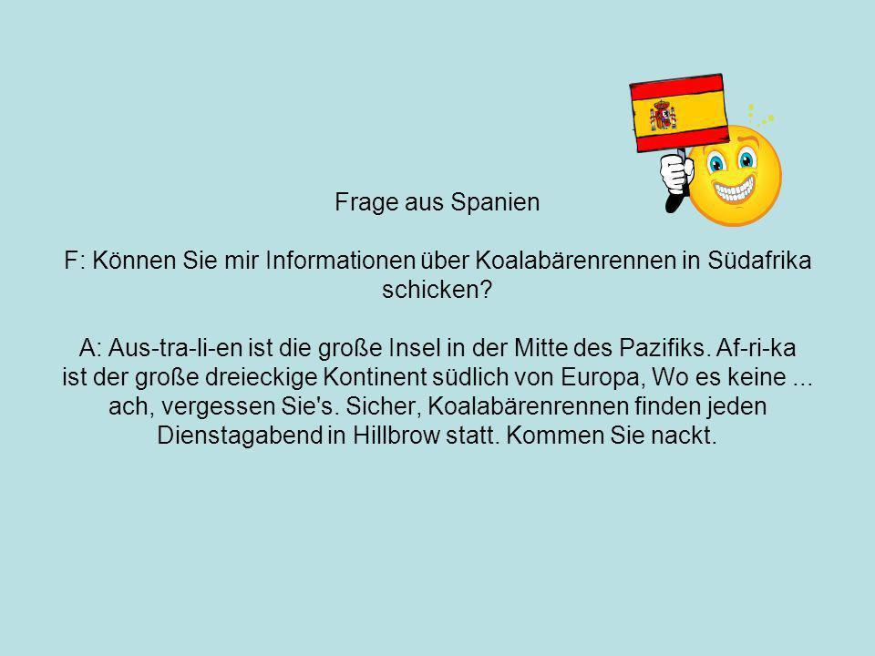 Frage aus Spanien F: Können Sie mir Informationen über Koalabärenrennen in Südafrika schicken.