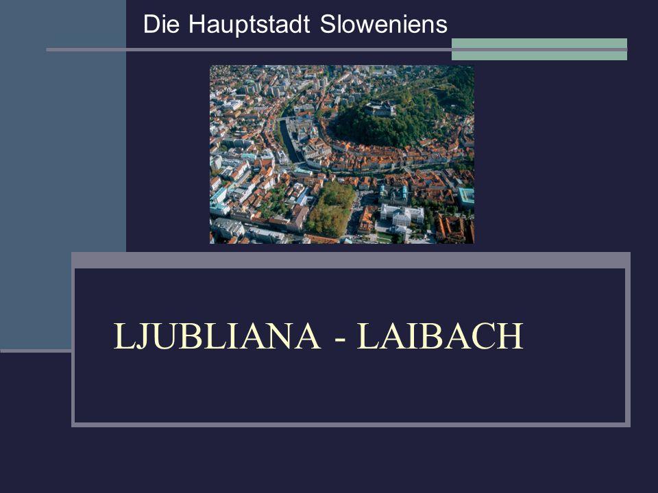 Die Hauptstadt Sloweniens