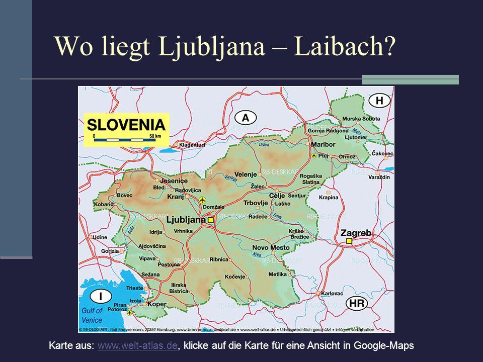 Wo liegt Ljubljana – Laibach