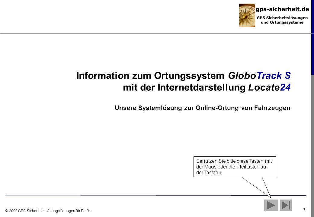 Information zum Ortungssystem GloboTrack S mit der Internetdarstellung Locate24 Unsere Systemlösung zur Online-Ortung von Fahrzeugen