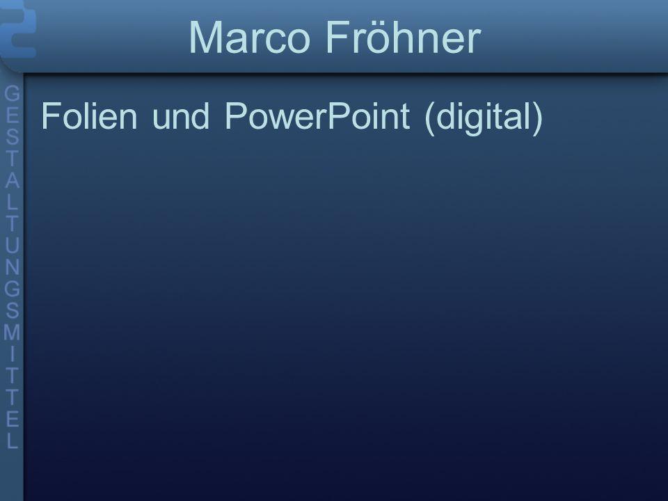 Marco Fröhner Folien und PowerPoint (digital)
