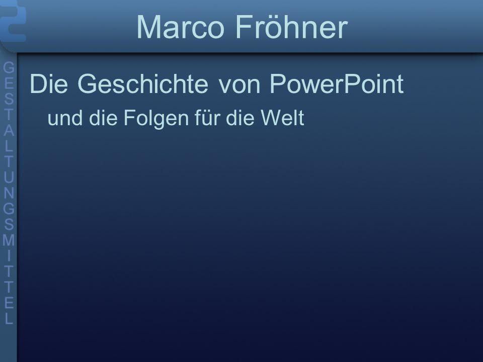 Marco Fröhner Die Geschichte von PowerPoint
