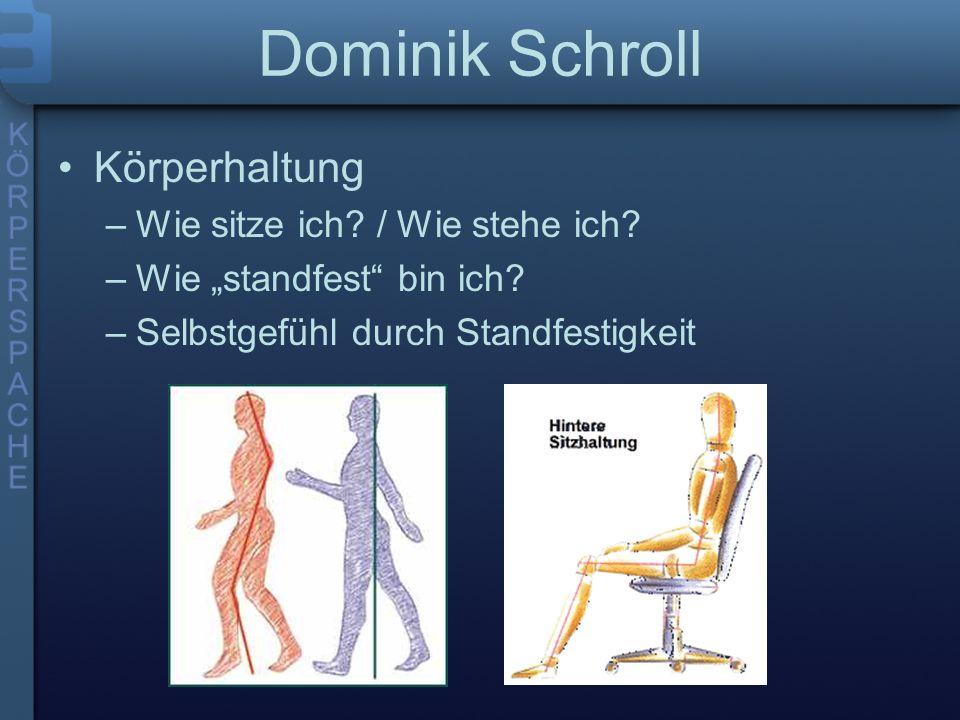 Dominik Schroll Körperhaltung Wie sitze ich / Wie stehe ich