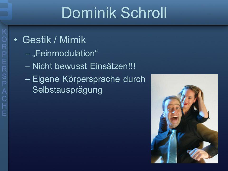 """Dominik Schroll Gestik / Mimik """"Feinmodulation"""