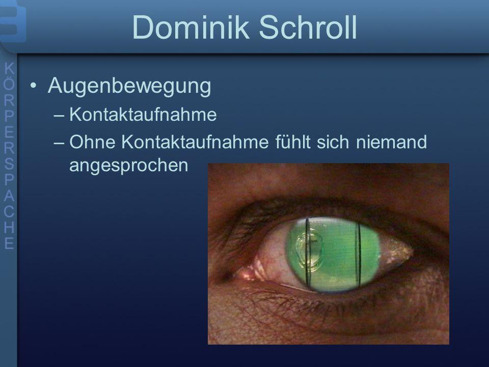 Dominik Schroll Augenbewegung Kontaktaufnahme