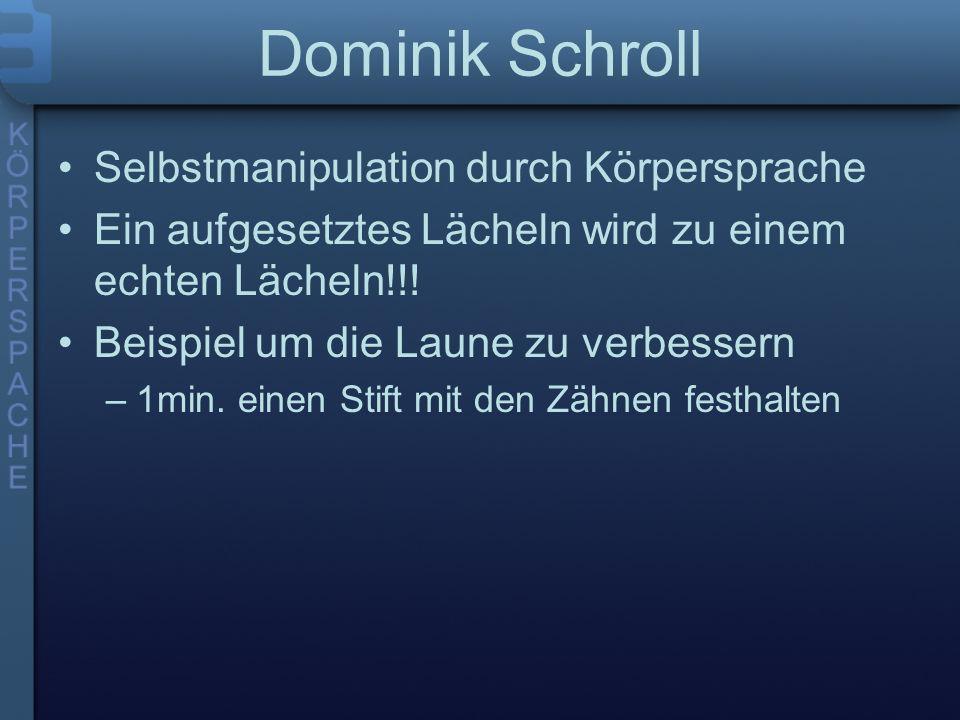 Dominik Schroll Selbstmanipulation durch Körpersprache