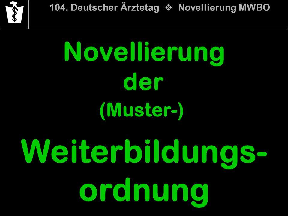 104. Deutscher Ärztetag v Novellierung MWBO Weiterbildungs-ordnung