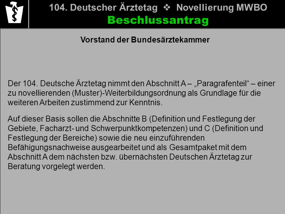 Beschlussantrag 104. Deutscher Ärztetag v Novellierung MWBO