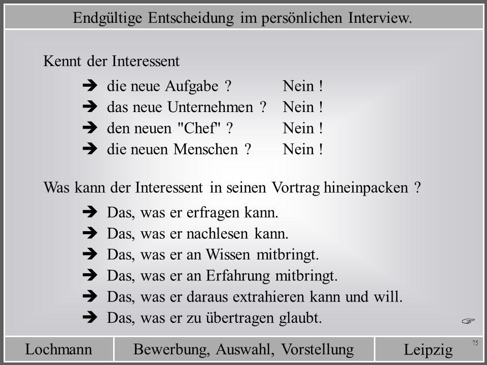 Endgültige Entscheidung im persönlichen Interview.
