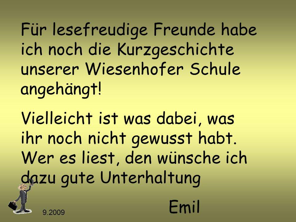 Für lesefreudige Freunde habe ich noch die Kurzgeschichte unserer Wiesenhofer Schule angehängt!