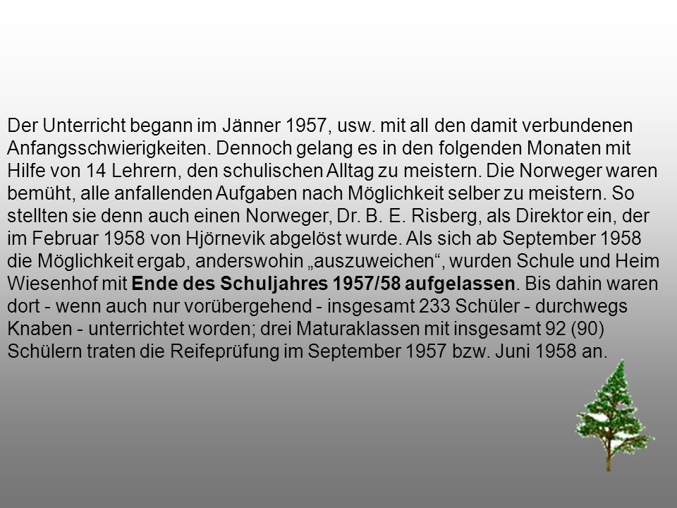 Der Unterricht begann im Jänner 1957, usw
