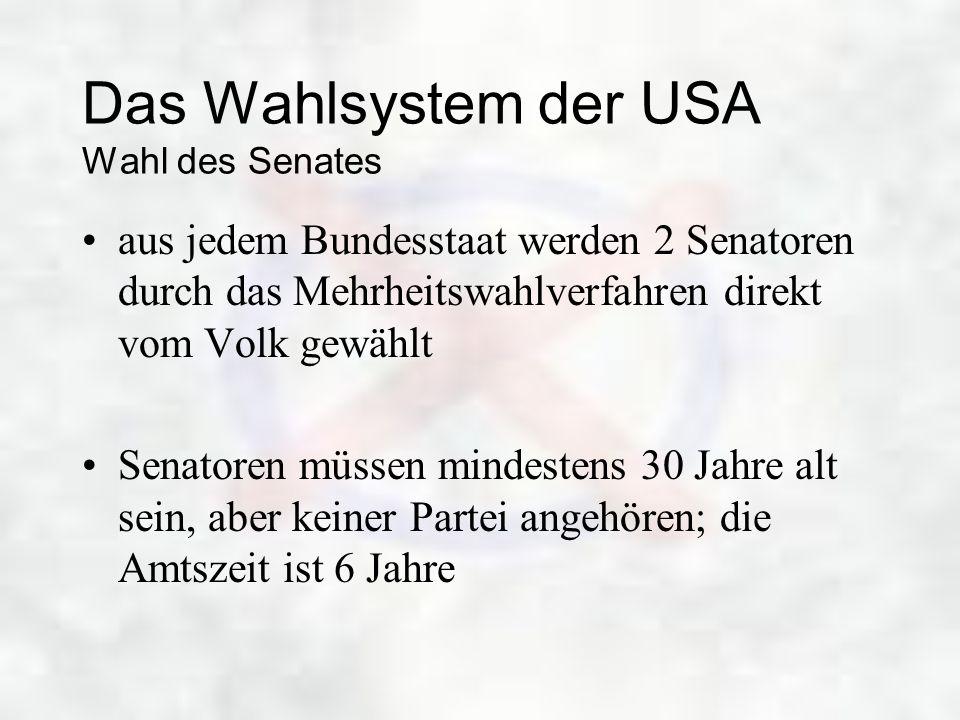 Das Wahlsystem der USA Wahl des Senates