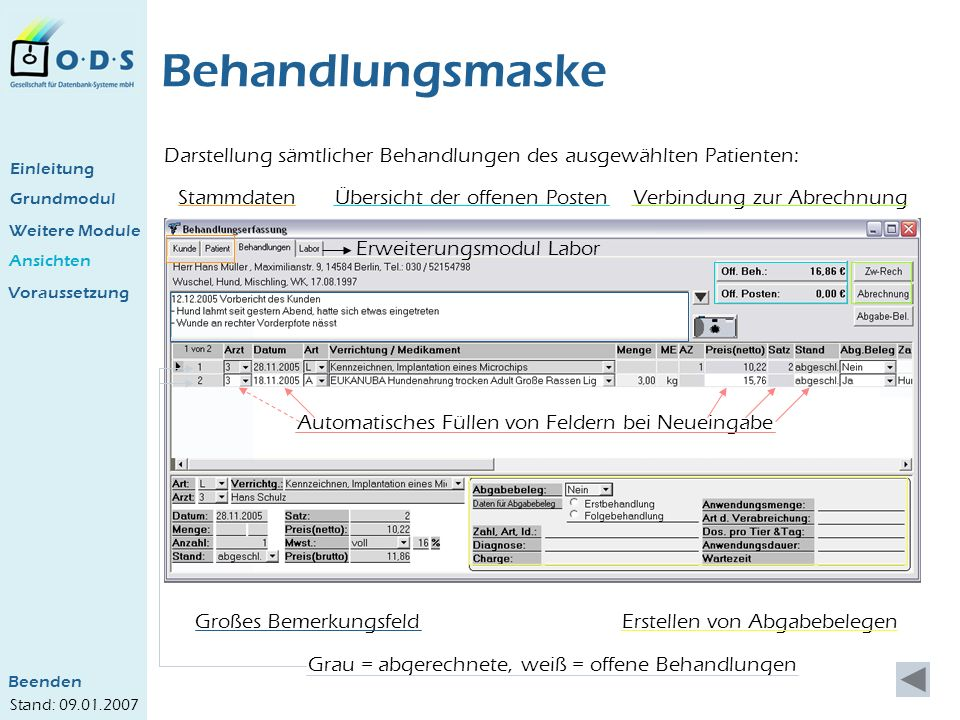 Behandlungsmaske Darstellung sämtlicher Behandlungen des ausgewählten Patienten: Einleitung. Grundmodul.