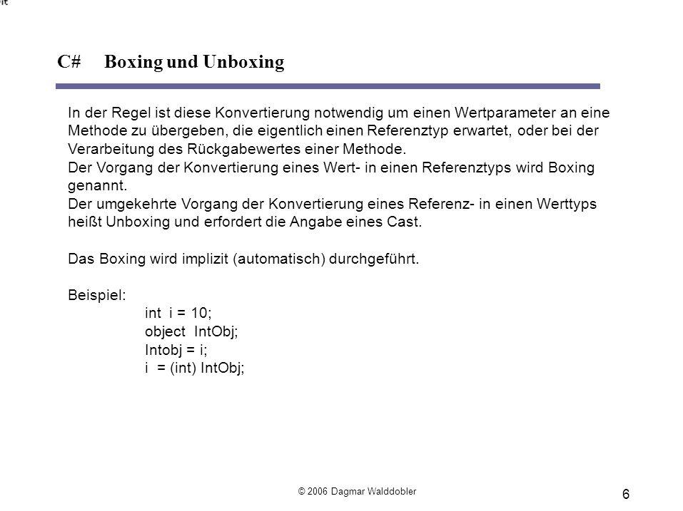 C# Boxing und UnboxingIn der Regel ist diese Konvertierung notwendig um einen Wertparameter an eine.