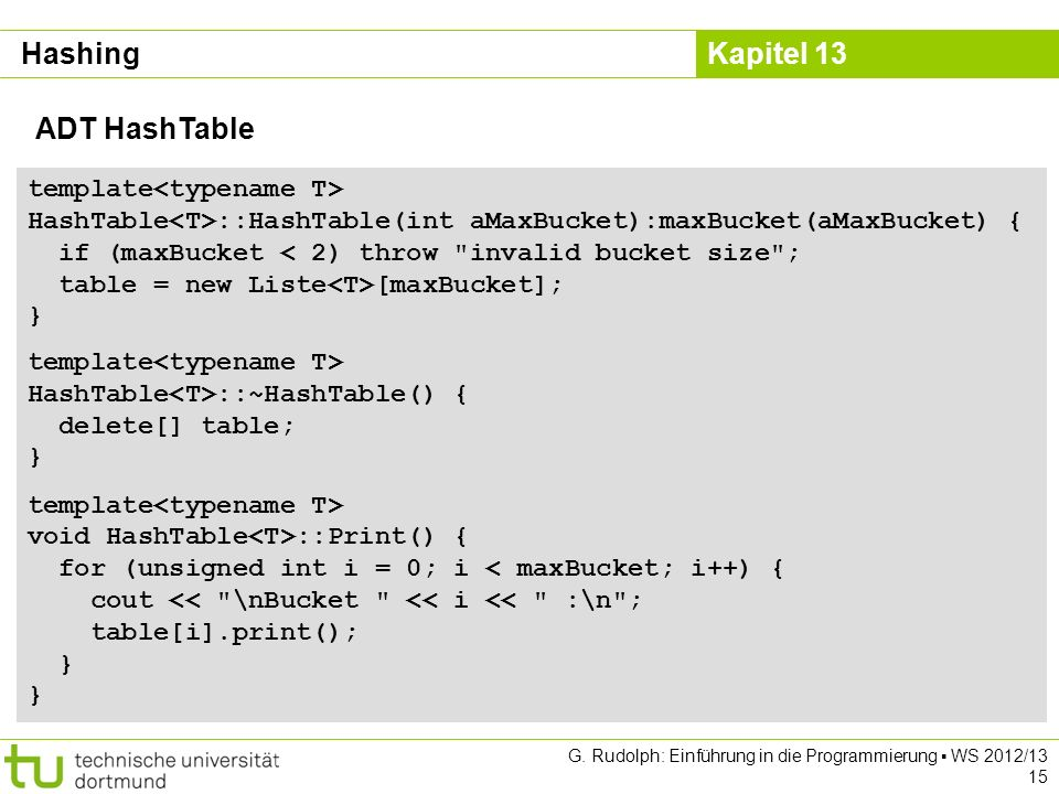 Hashing ADT HashTable. template<typename T> HashTable<T>::HashTable(int aMaxBucket):maxBucket(aMaxBucket) {