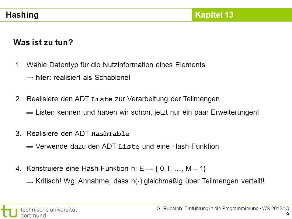 Hashing Was ist zu tun Wähle Datentyp für die Nutzinformation eines Elements  hier: realisiert als Schablone!