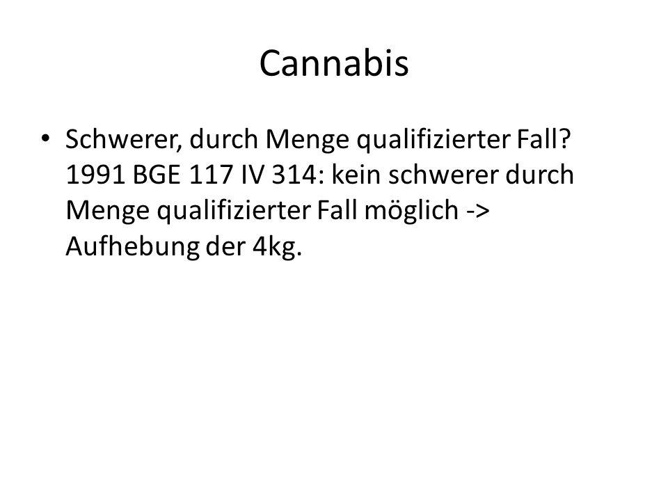 Cannabis Schwerer, durch Menge qualifizierter Fall.