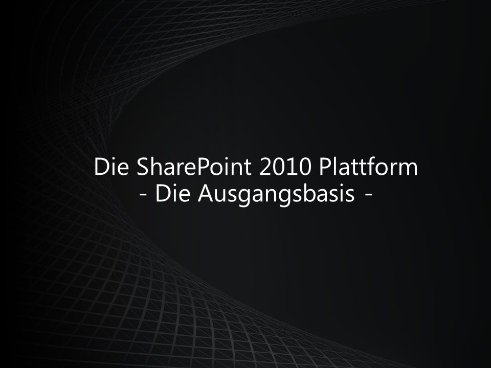 Die SharePoint 2010 Plattform