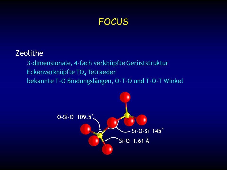 FOCUS Zeolithe 3-dimensionale, 4-fach verknüpfte Gerüststruktur