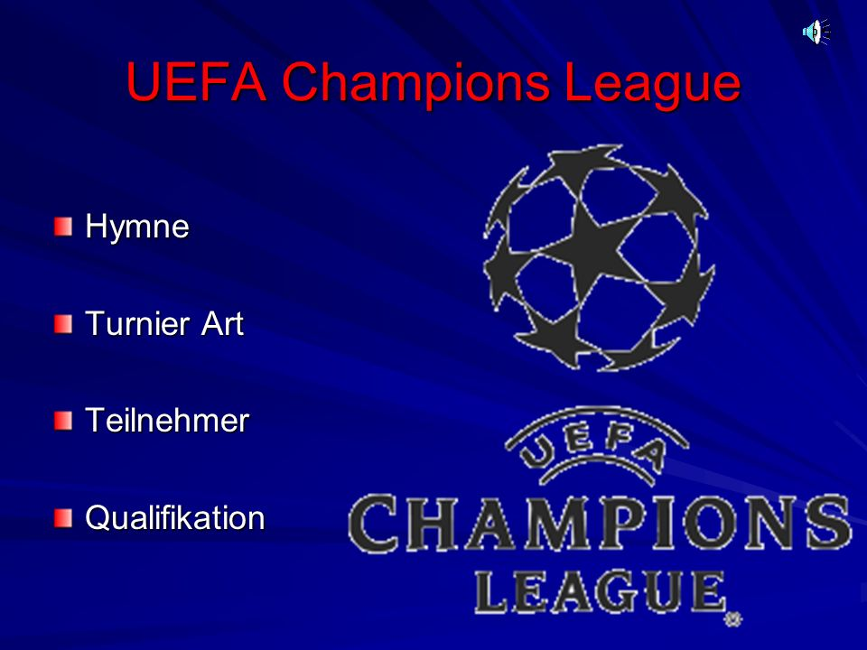 UEFA Champions League Hymne Turnier Art Teilnehmer Qualifikation
