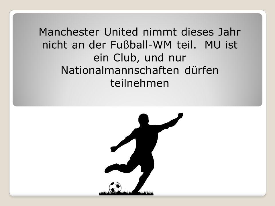 Manchester United nimmt dieses Jahr nicht an der Fußball-WM teil