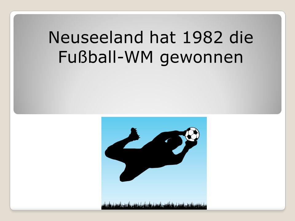 Neuseeland hat 1982 die Fußball-WM gewonnen