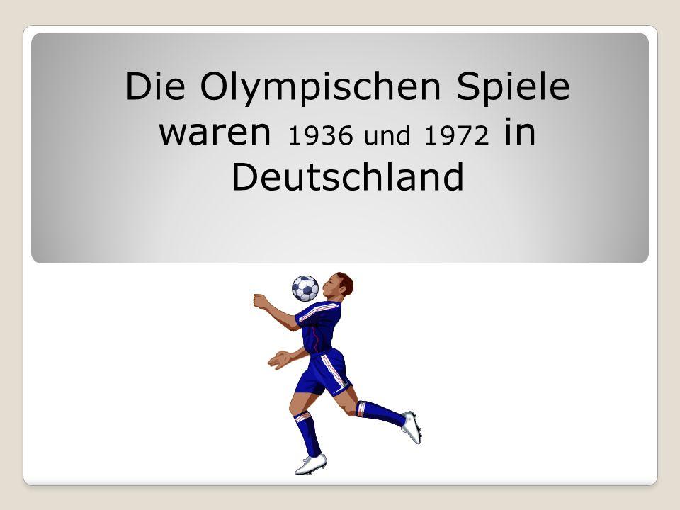 Die Olympischen Spiele waren 1936 und 1972 in Deutschland