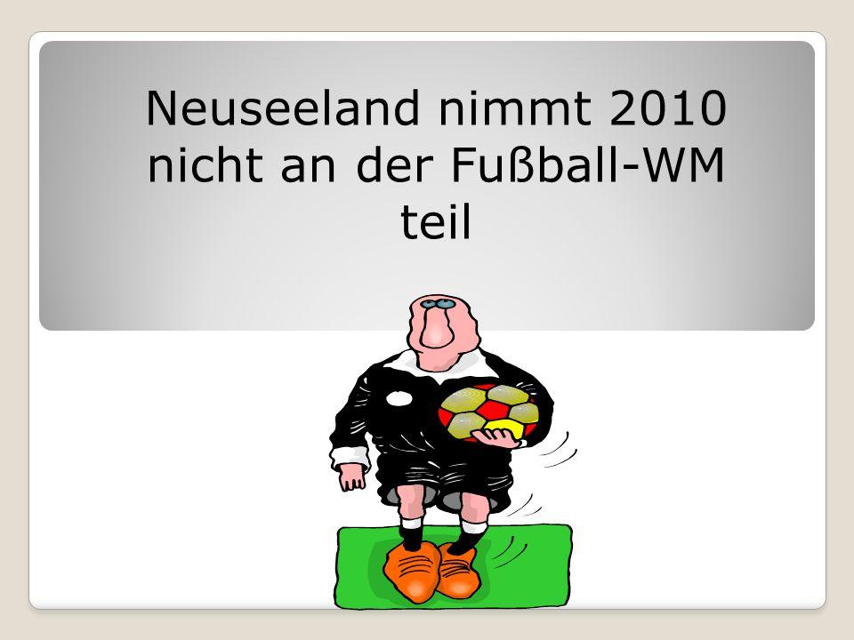 Neuseeland nimmt 2010 nicht an der Fußball-WM teil