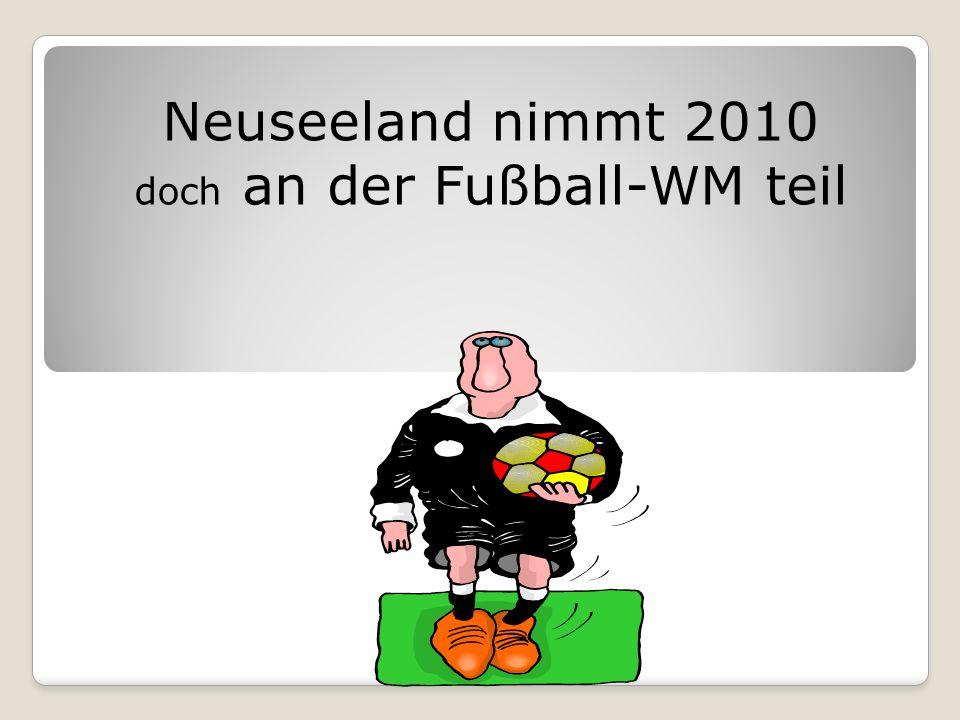 Neuseeland nimmt 2010 doch an der Fußball-WM teil