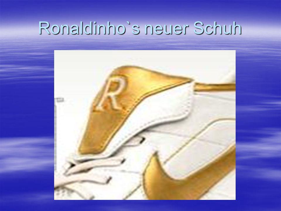 Ronaldinho`s neuer Schuh