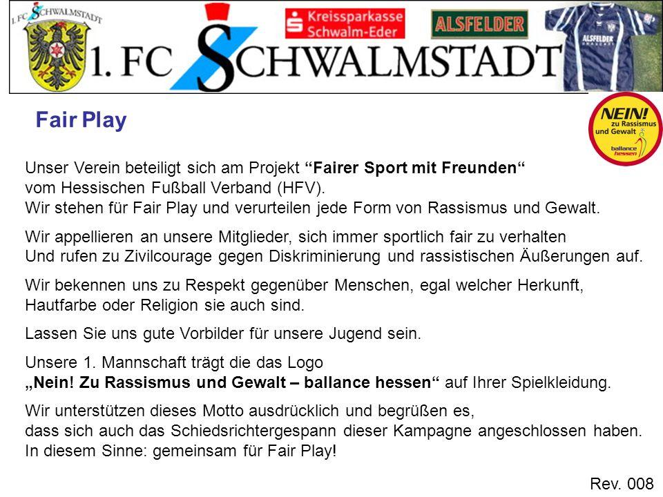 Fair Play Unser Verein beteiligt sich am Projekt Fairer Sport mit Freunden vom Hessischen Fußball Verband (HFV).