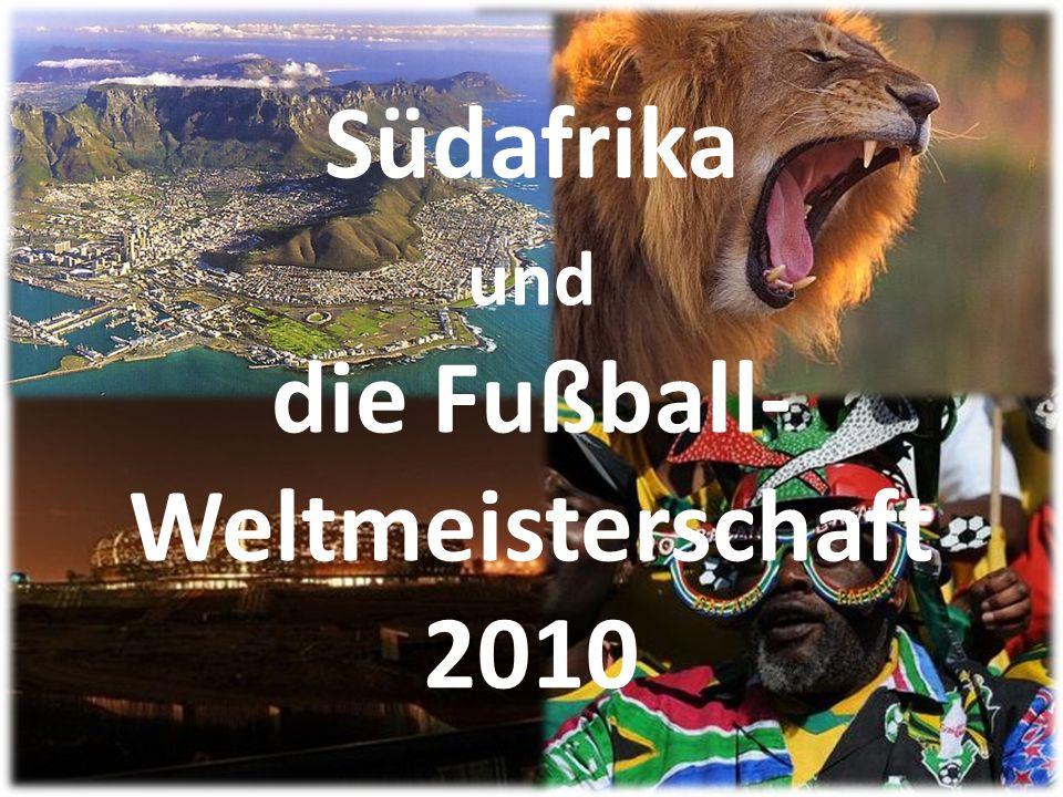 Südafrika und die Fußball-Weltmeisterschaft 2010