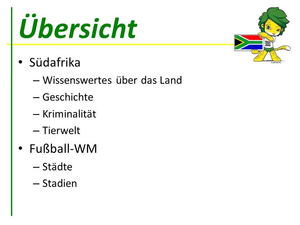 Übersicht Südafrika Fußball-WM Wissenswertes über das Land Geschichte