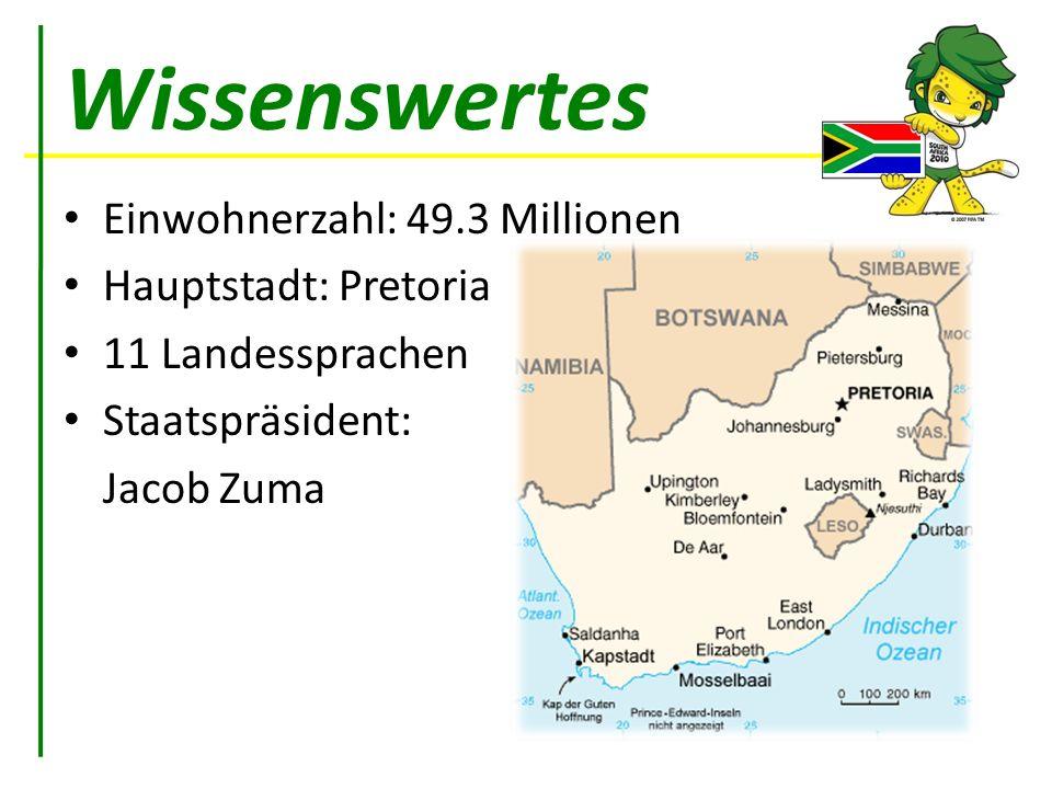 Wissenswertes Einwohnerzahl: 49.3 Millionen Hauptstadt: Pretoria