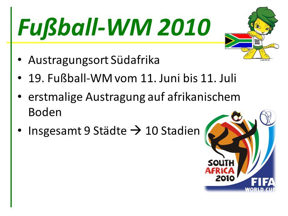 Fußball-WM 2010 Austragungsort Südafrika